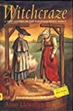 Witchcraze : A New History of the European Witch Hunts, Barstow, Anne L., 006250049X