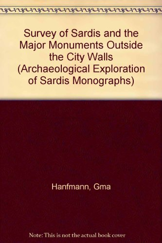 A Survey of Sardis and the Major Monuments Outside the City Walls (Archaeological Exploration of Sardis)