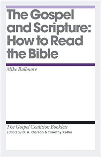 The Gospel and Scripture: How to Read the Bible (The Gospel