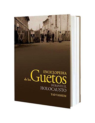 Enciclopedia de los Guetos Durante el Holocausto (Spanish Edition) [Editor: Guy Miron - Coeditora: Shlomit Shuljani] (Tapa Dura)