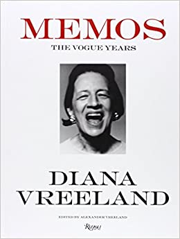 Diana Vreeland Memos: The Vogue Years: Correspondence from the Vogue Years