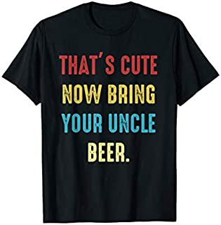 [Featured] Funny Uncle Beer That's Cute Now Bring Your Uncle A Beer in ALL styles | Size S - 5XL