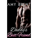 ROMANCE: Older Man Younger Woman Romance: Daddy's Best Friend (Taboo First Time Virgin Pregnancy Romance) (Alpha Male Contemporary Short Stories)