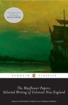 The Mayflower Papers: Selected Writings of Colonial New England 0143104985 Book Cover