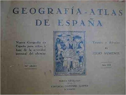 GEOGRAFIA - ATLAS DE ESPAÑA. Textos y dibujos de Julio AUMENTE ...