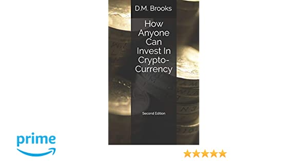 The Non-Techie Guide to Investing Successfully in Bitcoin and other Crypto-Coins How Anyone Can Invest In Crypto-Currency