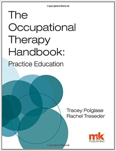 The Occupational Therapy Handbook: Practice Education