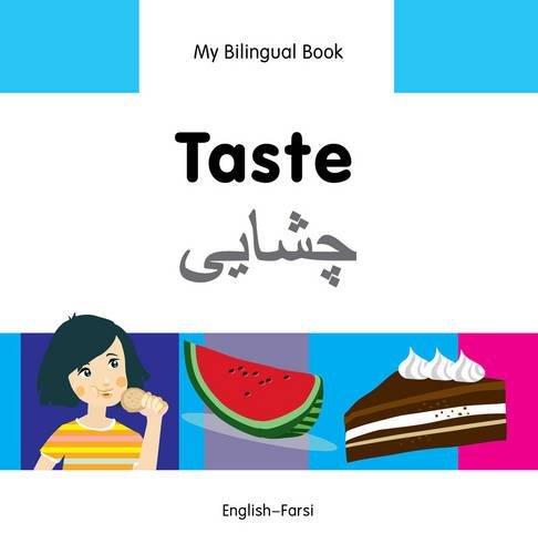 My Bilingual Book–Taste (English–Farsi)