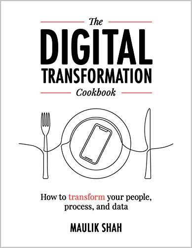 The Digital Transformation Cookbook by Maulik Shah