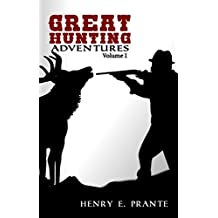 Great Hunting Adventures: Volume I