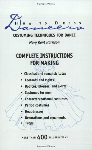 [How to Dress Dancers: Costuming Techniques for Dance] (Dance Costume Design Books)