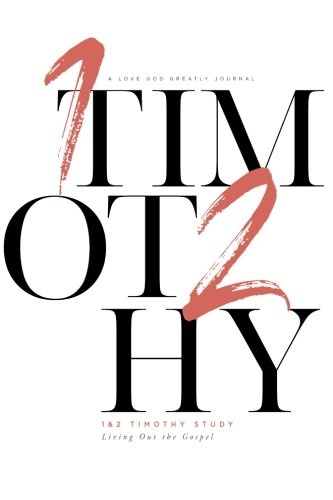 1&2 Timothy - Living Out the Gospel