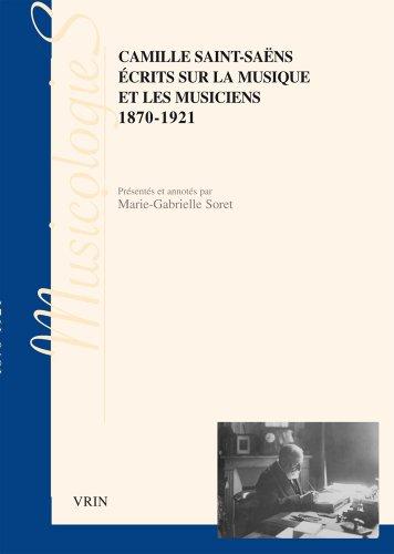 Écrits sur la musique et les musiciens: 1870-1921 (Musicologies) (French Edition) by Vrin