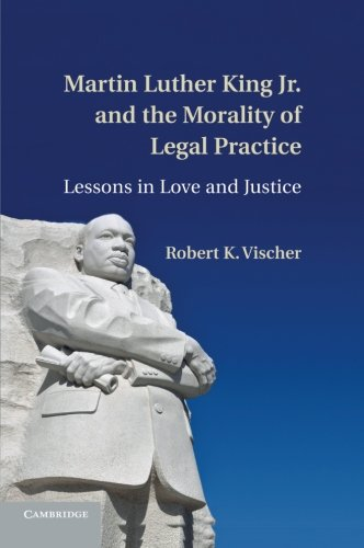 Download Martin Luther King Jr. and the Morality of Legal Practice: Lessons in Love and Justice pdf