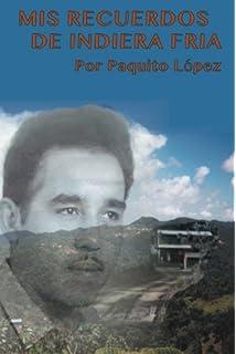 Mis Recuerdos de Indiera Fría (Spanish Edition)