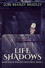Life Shadows (Barnwood Builder Mysteries Book 1)