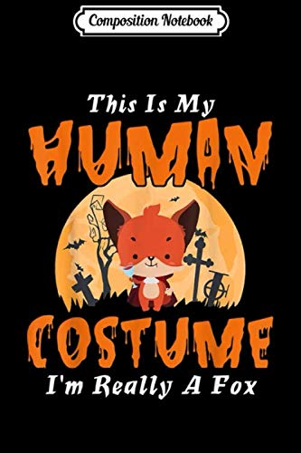 Foxtrot Comic Halloween (Composition Notebook: This Is My Human Costume I'm Really A Fox Halloween Gift  Journal/Notebook Blank Lined Ruled 6x9 100)