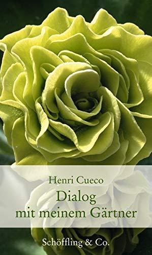 Dialog mit meinem Gärtner (Gartenbücher - Garten-Geschenkbücher)