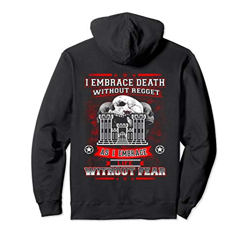 Combat Engineer Hoodie , I Embrace Death Without Regget As I
