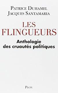 Les flingueurs : anthologie des cruautés politiques