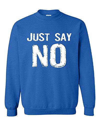 Just Say No Drugs Party Marijuana Weed - Adult Sweatshirt S Royal