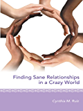 Finding Sane Relationships in a Crazy World