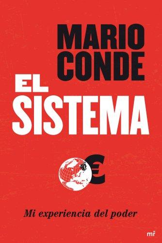 El Sistema: Mi experiencia del poder by [Conde, Mario]