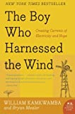The Boy Who Harnessed the Wind, William Kamkwamba and Bryan Mealer, 0061730335
