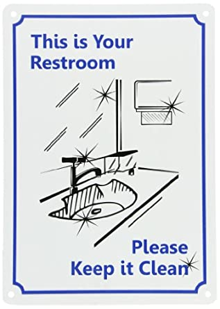 Smartsign plastic sign legend this is your for Please keep bathroom clean