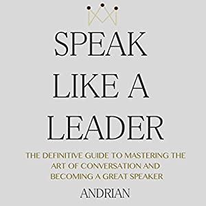 Speak Like a Leader Audiobook
