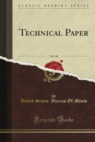 Technical Paper, Vol. 142 (Classic Reprint) (General Chemistry 142)