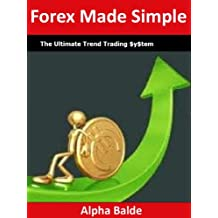Forex Made Simple: The Ultimate Trend Trading $y$tem