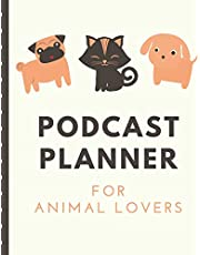 Podcast Planner For Animal Lovers: Pets Narrative Blogging Journal   On The Air   Mashups   Trackback   Microphone   Broadcast Date   Recording Date   Host   Guest