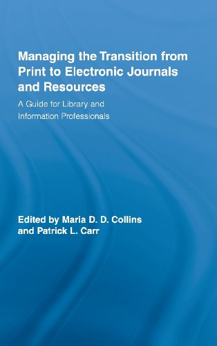 Managing the Transition from Print to Electronic Journals and Resources: A Guide for Library and Information Professiona
