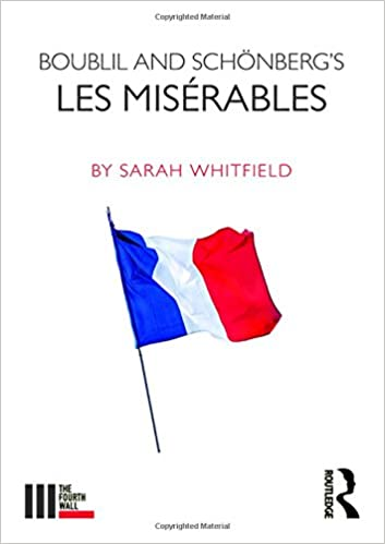 Book Review: BOUBLIL AND SCHONBERG'S LES MISERABLES, Sarah Whitfield