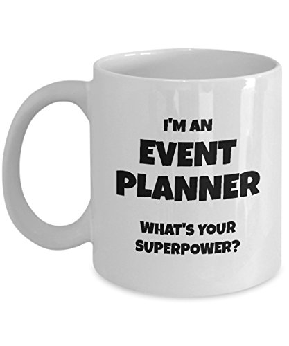 Event Planner Mug - I'm An Event Planner What's Your Superpower? - 11oz Ceramic White Novelty Coffee Mug