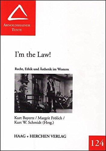 Download I' am the Law . Recht, Ethik und Ästhetik im Western ebook
