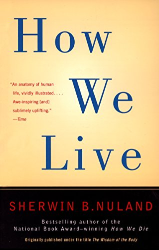 How We Live [Sherwin B. Nuland] (Tapa Blanda)