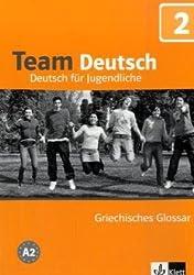 Team Deutsch 2. Deutsch für Jugendliche. Griechisches Glosssar A2
