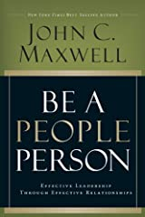 Be a People Person: Effective Leadership Through Effective Relationships Kindle Edition