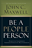 Be A People Person: Effective Leadership Through Effective Relationships (English Edition)
