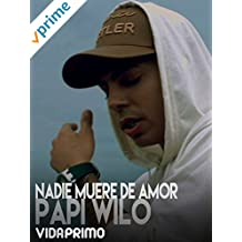Papi Wilo - Nadie Muere De Amor