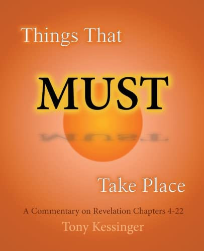 Download Things That Must Take Place: A Commentary on Revelation Chapters 4-22 PDF
