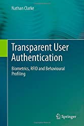 Transparent User Authentication: Biometrics, RFID and Behavioural Profiling