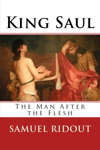 Read Online King Saul: The Man After the Flesh pdf