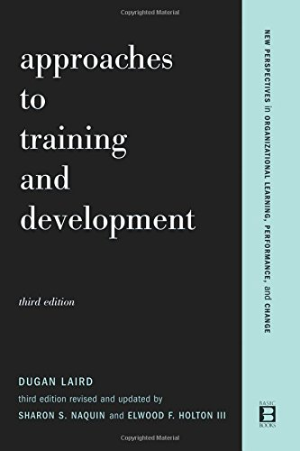 Approaches To Training And Development: Third Edition Revised And Updated (New Perspectives in Organizational Learning, Performance, and Change)