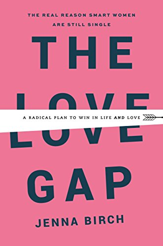 !B.E.S.T The Love Gap: A Radical Plan to Win in Life and Love<br />EPUB