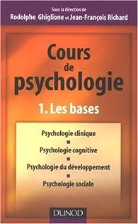 Cours de psychologie : Tome 1, Les bases par Rodolphe Ghiglione