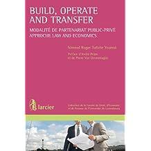 Build, Operate and Transfer: Modalité de partenariat public-privé – Approche Law and Economics (Collection de la Faculté de Droit, d'Économie et de Finance ... l'Université du Luxembourg) (French Edition)