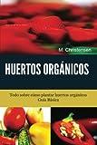 Huertos Orgánicos. Guía Básica, M. Christensen, 1490333347